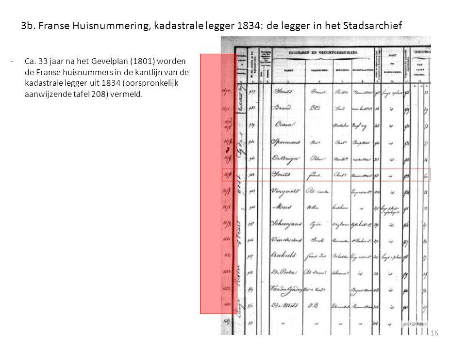 3b. Franse Huisnummering, kadastrale legger 1834: de legger in het Stadsarchief 16 -Ca. 33 jaar na het Gevelplan (1801) worden de Franse huisnummers i