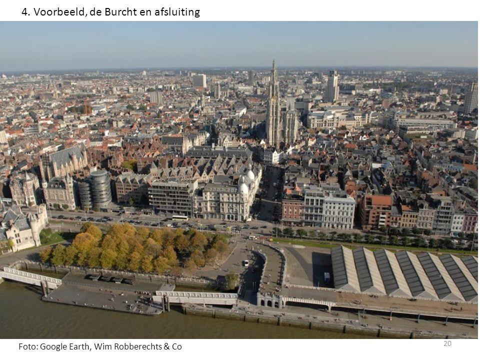 4. Voorbeeld, de Burcht en afsluiting 20 Foto: Google Earth, Wim Robberechts & Co