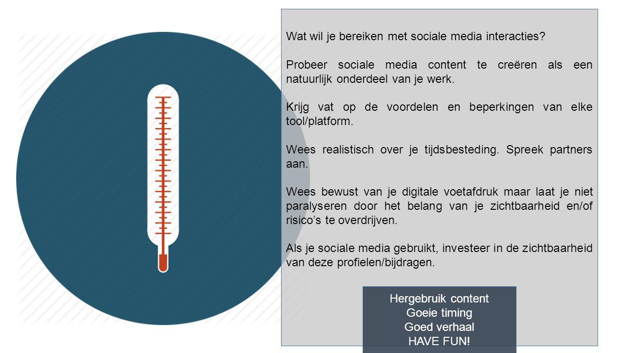 Wat wil je bereiken met sociale media interacties.