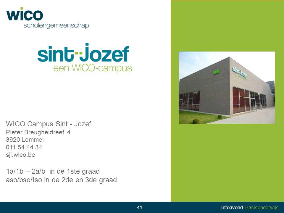 WICO Campus Sint - Jozef Pieter Breugheldreef 4 3920 Lommel 011 54 44 34 sjl.wico.be 1a/1b – 2a/b in de 1ste graad aso/bso/tso in de 2de en 3de graad