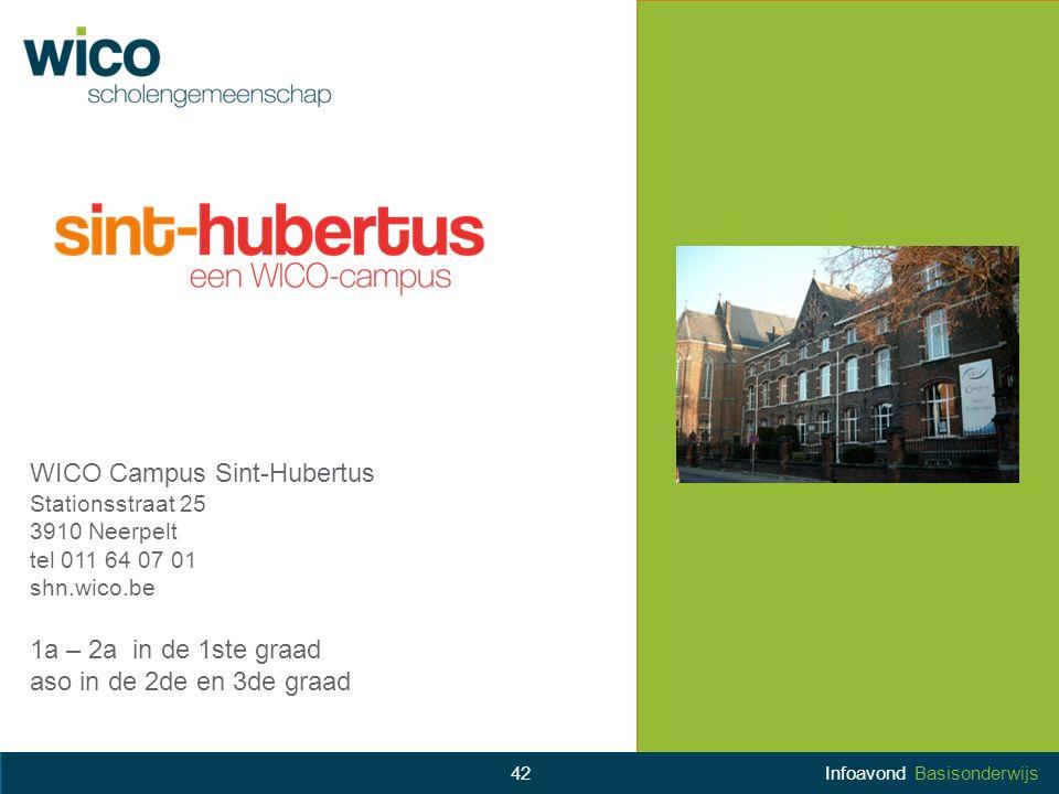 WICO Campus Sint-Hubertus Stationsstraat 25 3910 Neerpelt tel 011 64 07 01 shn.wico.be 1a – 2a in de 1ste graad aso in de 2de en 3de graad 42Infoavond
