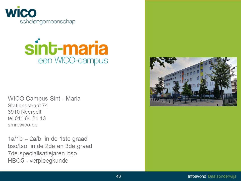 WICO Campus Sint - Maria Stationsstraat 74 3910 Neerpelt tel 011 64 21 13 smn.wico.be 1a/1b – 2a/b in de 1ste graad bso/tso in de 2de en 3de graad 7de