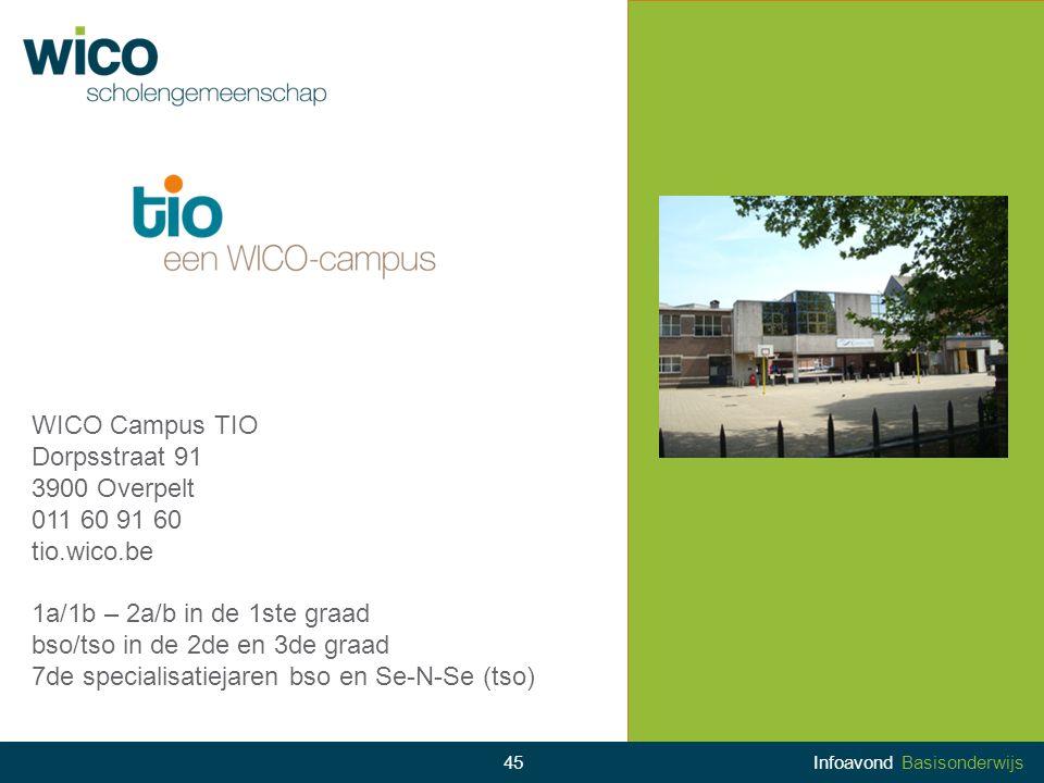 WICO Campus TIO Dorpsstraat 91 3900 Overpelt 011 60 91 60 tio.wico.be 1a/1b – 2a/b in de 1ste graad bso/tso in de 2de en 3de graad 7de specialisatieja