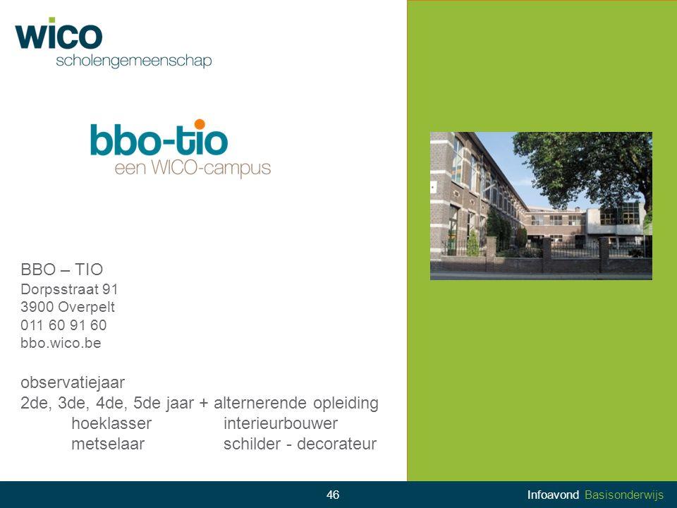 BBO – TIO Dorpsstraat 91 3900 Overpelt 011 60 91 60 bbo.wico.be observatiejaar 2de, 3de, 4de, 5de jaar + alternerende opleiding hoeklasserinterieurbou