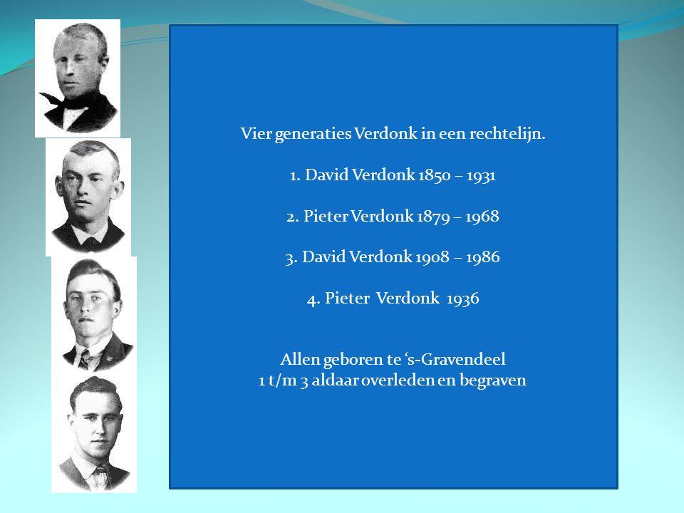 Vier generaties Verdonk in een rechtelijn.1. David Verdonk 1850 – 1931 2.