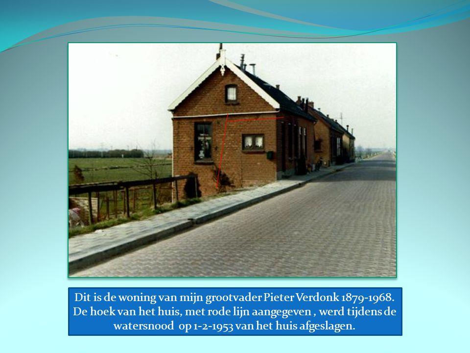 Dit is de woning van mijn grootvader Pieter Verdonk 1879-1968.