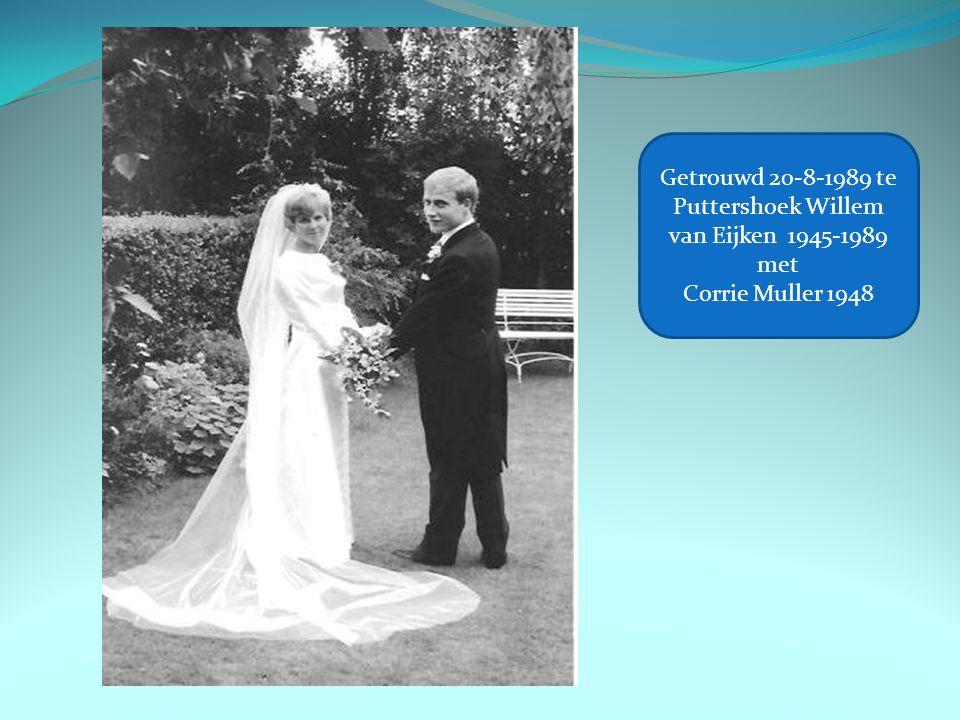 Getrouwd 20-8-1989 te Puttershoek Willem van Eijken 1945-1989 met Corrie Muller 1948