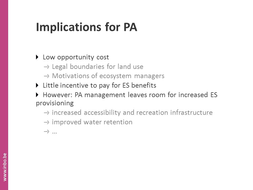 Implications for PA Low opportunity cost Legal boundaries for land use Motivations of ecosystem managers Little incentive to pay for ES benefits Howev