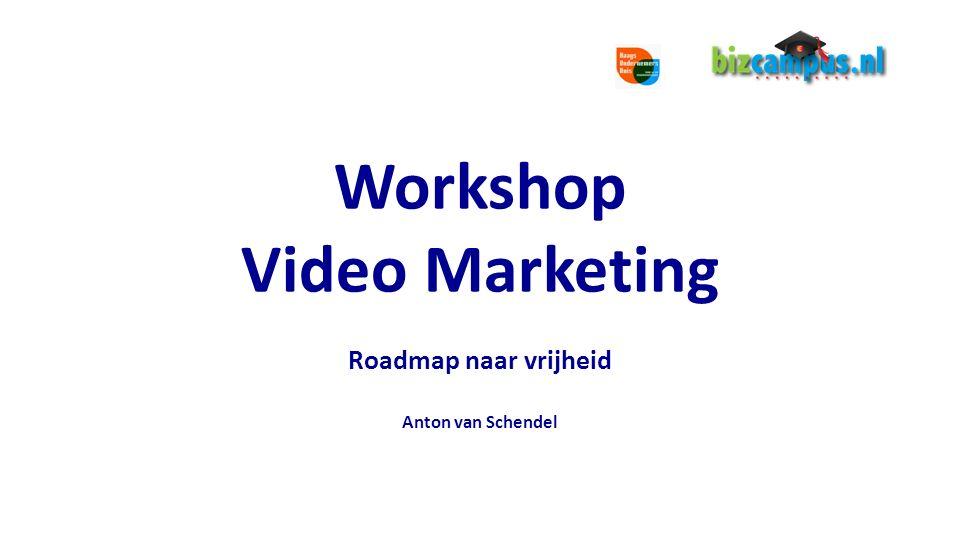 Workshop Video Marketing Roadmap naar vrijheid Anton van Schendel