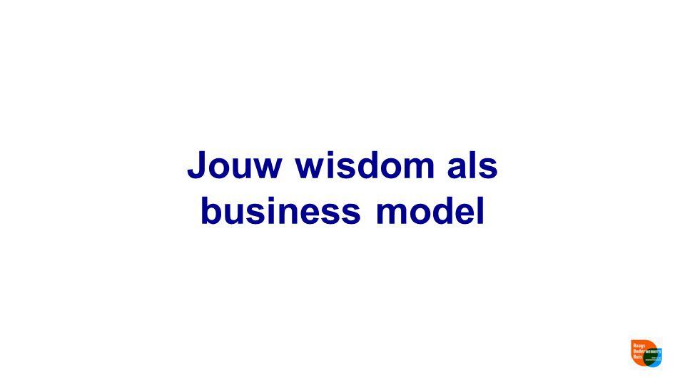 Jouw wisdom als business model