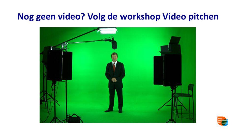 Nog geen video? Volg de workshop Video pitchen