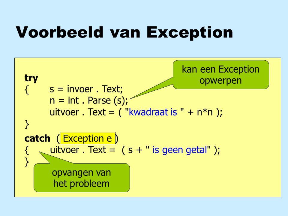 Voorbeeld van Exception s = invoer. Text; n = int. Parse (s); uitvoer. Text = (