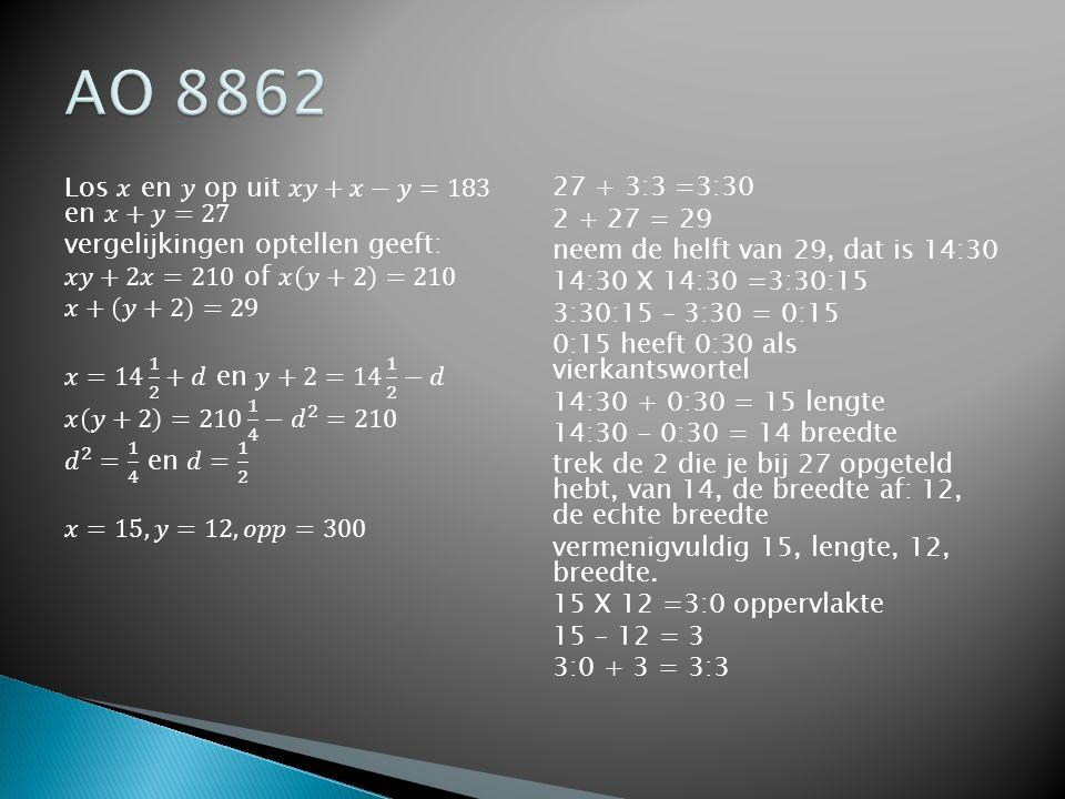 27 + 3:3 =3:30 2 + 27 = 29 neem de helft van 29, dat is 14:30 14:30 X 14:30 =3:30:15 3:30:15 – 3:30 = 0:15 0:15 heeft 0:30 als vierkantswortel 14:30 +