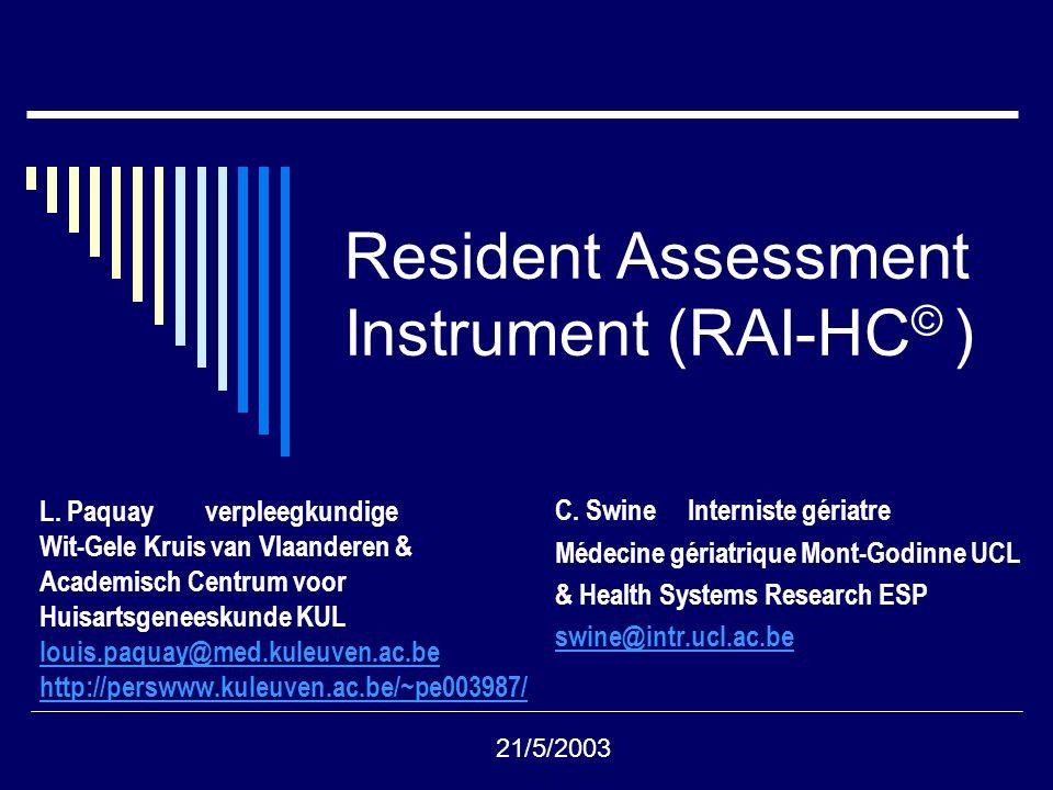 Resident Assessment Instrument (RAI-HC © ) L.