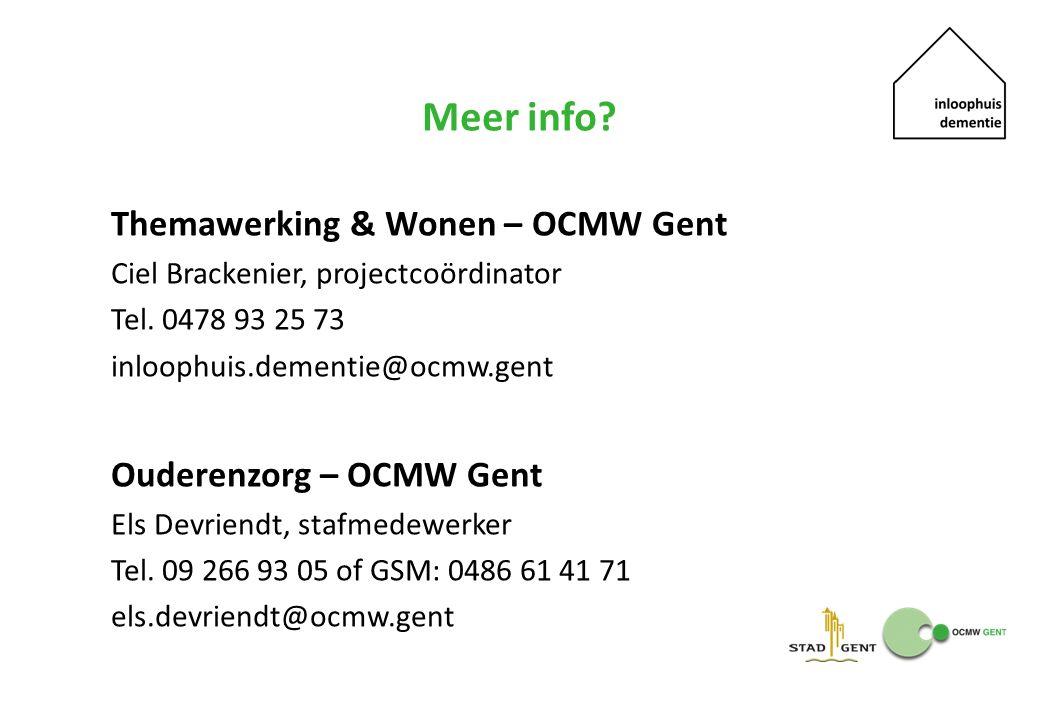 Meer info. Themawerking & Wonen – OCMW Gent Ciel Brackenier, projectcoördinator Tel.