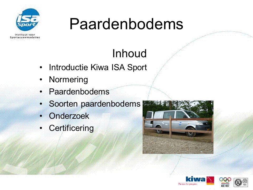 Paardenbodems Inhoud Introductie Kiwa ISA Sport Normering Paardenbodems Soorten paardenbodems Onderzoek Certificering