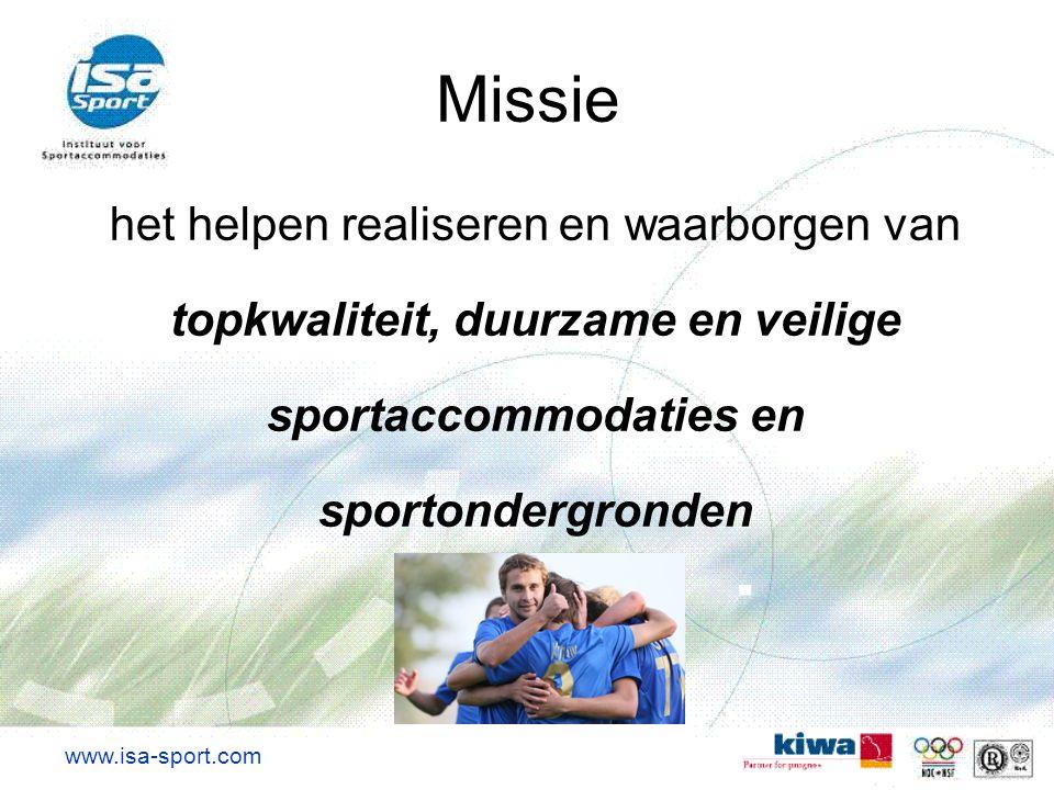 Missie het helpen realiseren en waarborgen van topkwaliteit, duurzame en veilige sportaccommodaties en sportondergronden www.isa-sport.com