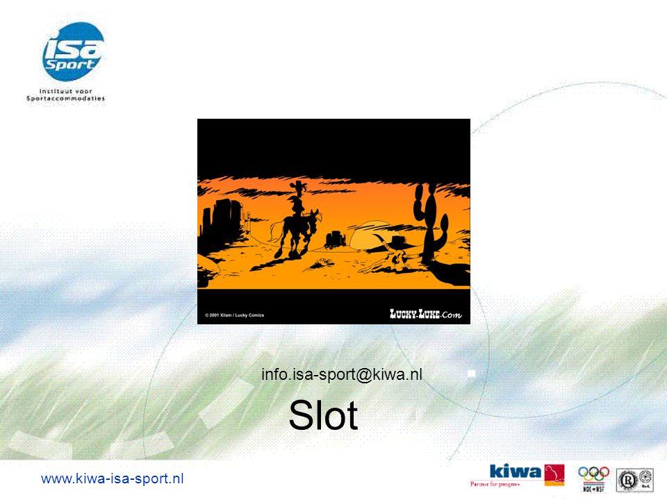 www.kiwa-isa-sport.nl Slot info.isa-sport@kiwa.nl
