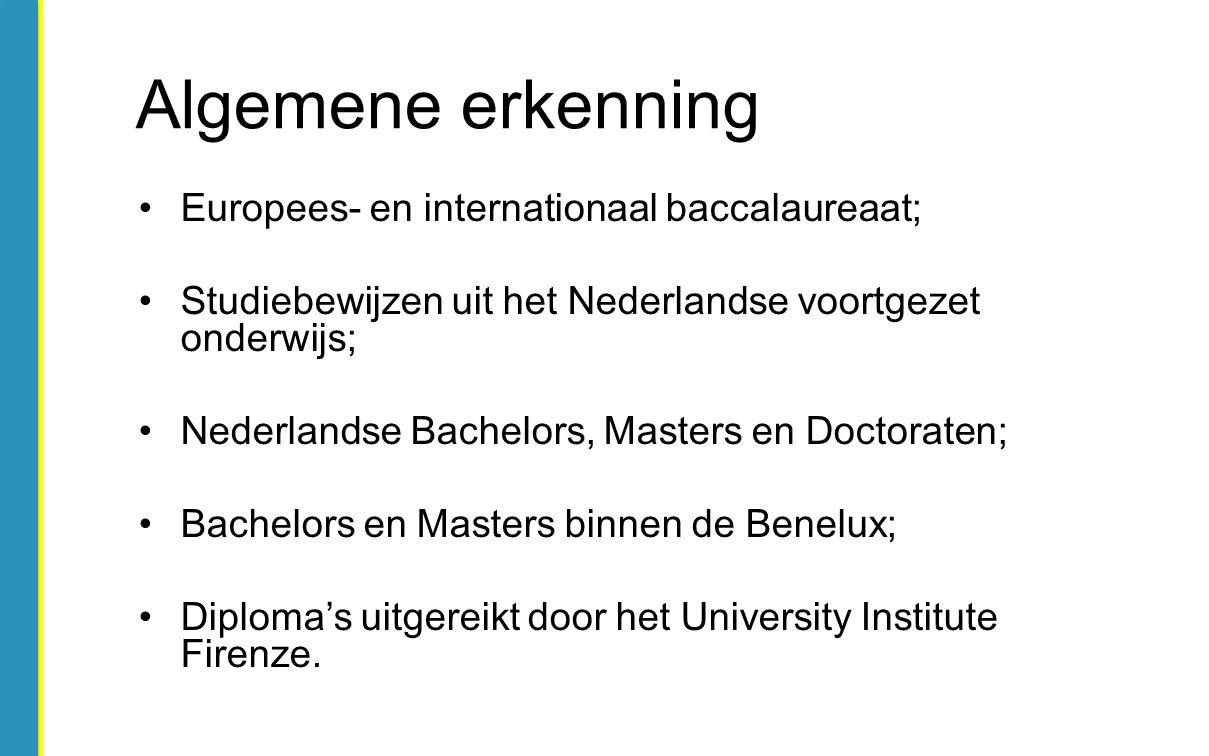 Europees- en internationaal baccalaureaat; Studiebewijzen uit het Nederlandse voortgezet onderwijs; Nederlandse Bachelors, Masters en Doctoraten; Bachelors en Masters binnen de Benelux; Diploma's uitgereikt door het University Institute Firenze.