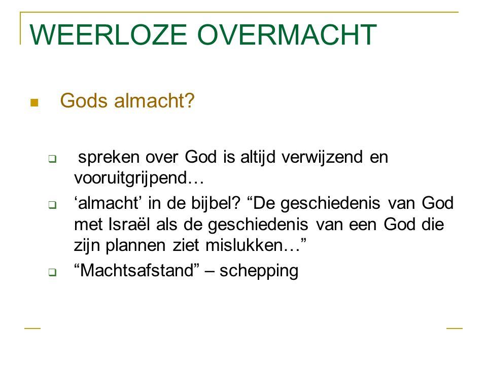 WEERLOZE OVERMACHT Gods almacht.