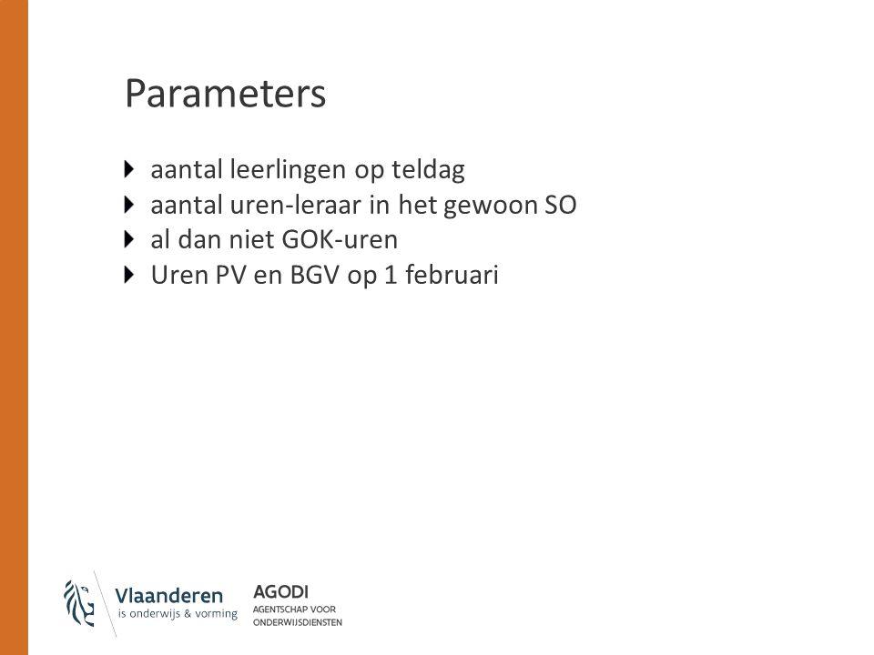 Parameters aantal leerlingen op teldag aantal uren-leraar in het gewoon SO al dan niet GOK-uren Uren PV en BGV op 1 februari