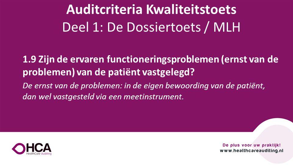 Onderwerp tekst 1.9 Zijn de ervaren functioneringsproblemen (ernst van de problemen) van de patiënt vastgelegd? De ernst van de problemen: in de eigen