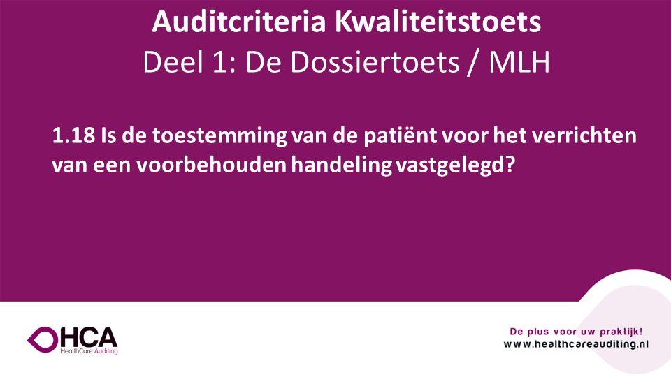 Onderwerp tekst 1.18 Is de toestemming van de patiënt voor het verrichten van een voorbehouden handeling vastgelegd? Auditcriteria Kwaliteitstoets Dee