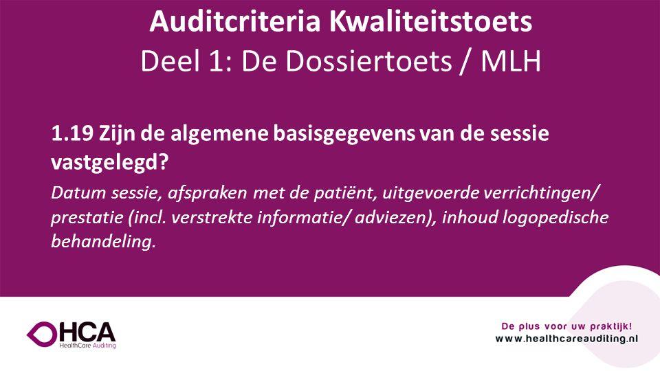 Onderwerp tekst 1.19 Zijn de algemene basisgegevens van de sessie vastgelegd? Datum sessie, afspraken met de patiënt, uitgevoerde verrichtingen/ prest