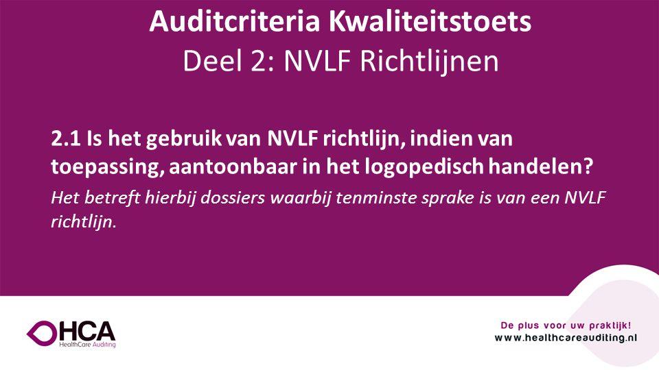 Onderwerp tekst 2.1 Is het gebruik van NVLF richtlijn, indien van toepassing, aantoonbaar in het logopedisch handelen? Het betreft hierbij dossiers wa