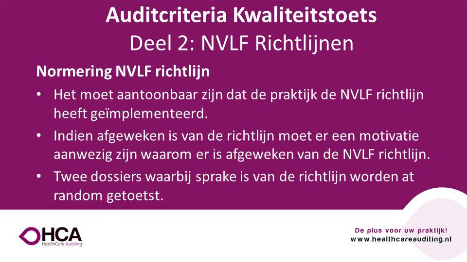 Onderwerp tekst Normering NVLF richtlijn Het moet aantoonbaar zijn dat de praktijk de NVLF richtlijn heeft geïmplementeerd. Indien afgeweken is van de