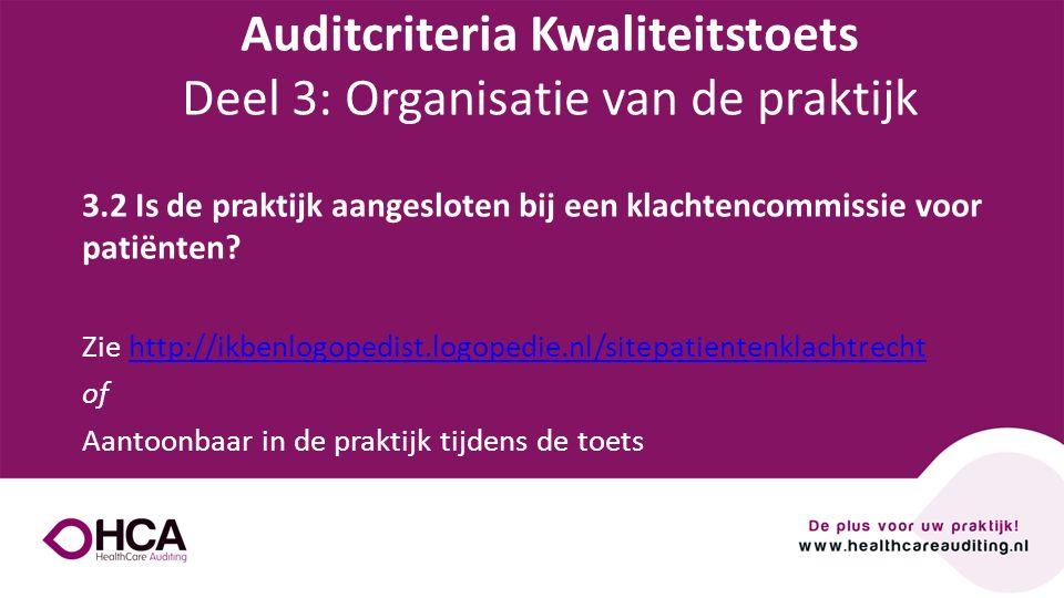 Onderwerp tekst 3.2 Is de praktijk aangesloten bij een klachtencommissie voor patiënten? Zie http://ikbenlogopedist.logopedie.nl/sitepatientenklachtre
