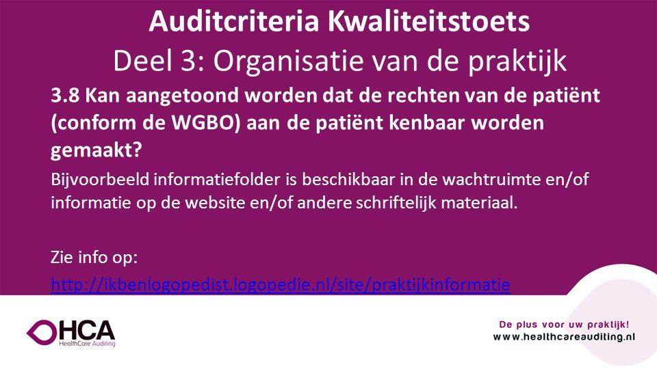 Onderwerp tekst 3.8 Kan aangetoond worden dat de rechten van de patiënt (conform de WGBO) aan de patiënt kenbaar worden gemaakt? Bijvoorbeeld informat