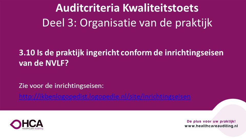 Onderwerp tekst 3.10 Is de praktijk ingericht conform de inrichtingseisen van de NVLF? Zie voor de inrichtingseisen: http://ikbenlogopedist.logopedie.