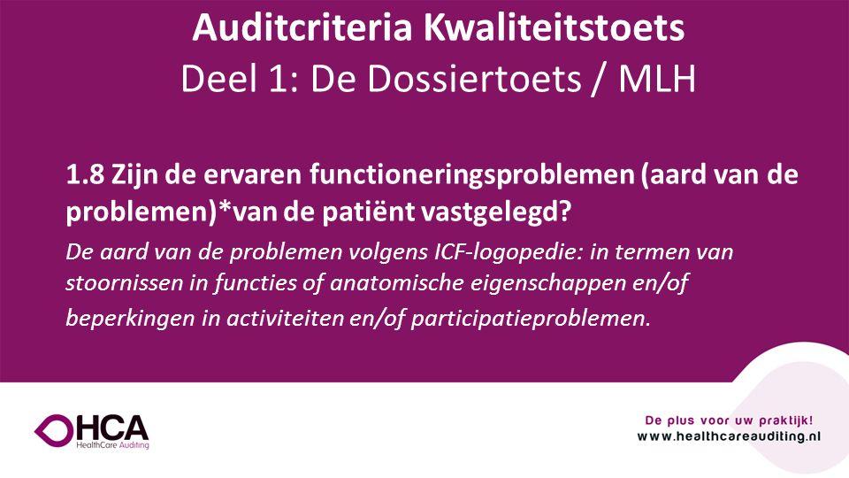 Onderwerp tekst 1.8 Zijn de ervaren functioneringsproblemen (aard van de problemen)*van de patiënt vastgelegd? De aard van de problemen volgens ICF-lo