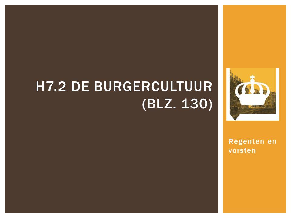 Regenten en vorsten H7.2 DE BURGERCULTUUR (BLZ. 130)