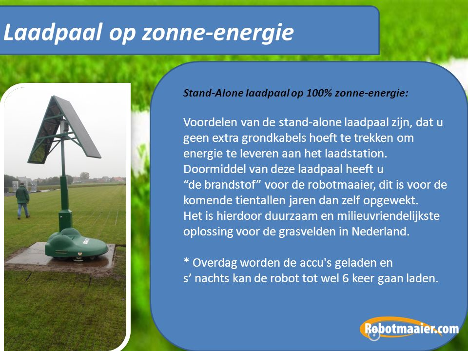 Laadpaal op zonne-energie Stand-Alone laadpaal op 100% zonne-energie: Voordelen van de stand-alone laadpaal zijn, dat u geen extra grondkabels hoeft te trekken om energie te leveren aan het laadstation.
