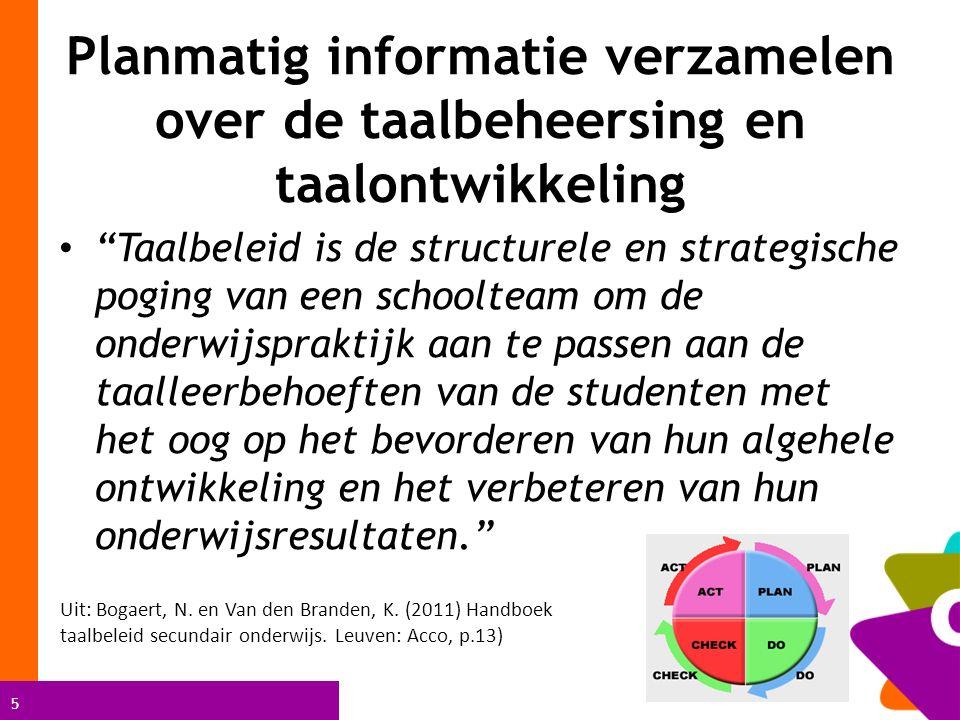 """5 Planmatig informatie verzamelen over de taalbeheersing en taalontwikkeling """"Taalbeleid is de structurele en strategische poging van een schoolteam o"""