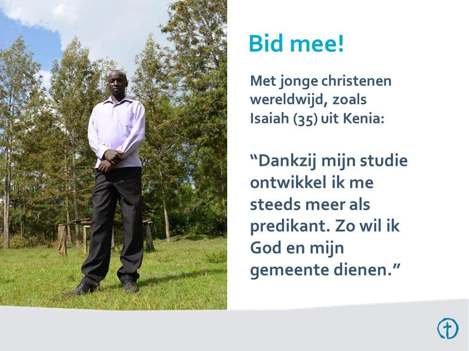 """Met jonge christenen wereldwijd, zoals Isaiah (35) uit Kenia: """"Dankzij mijn studie ontwikkel ik me steeds meer als predikant. Zo wil ik God en mijn ge"""