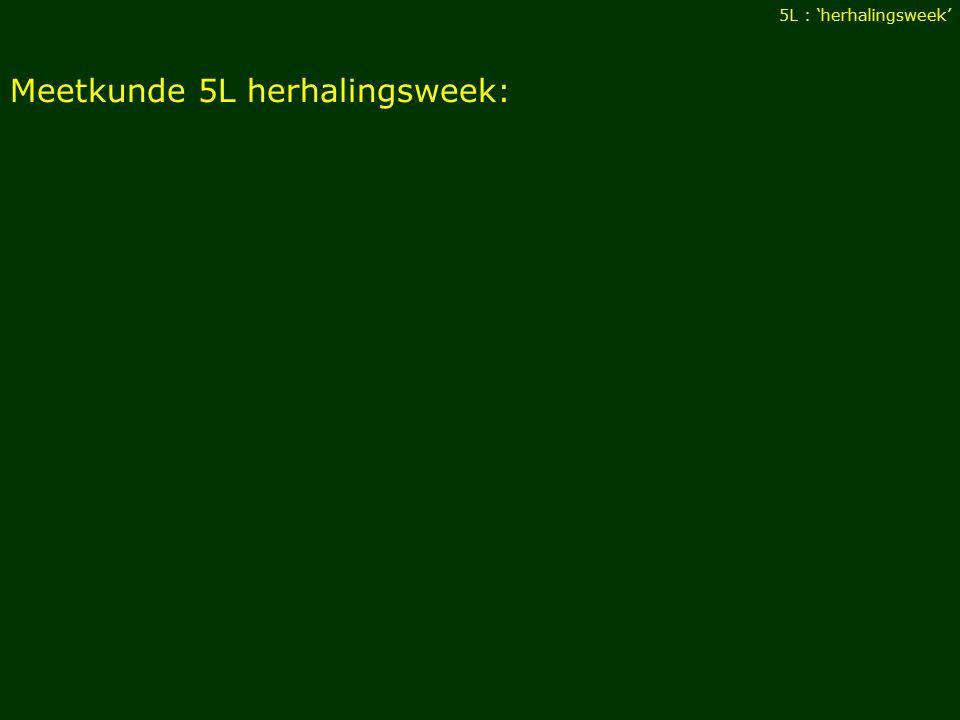 Meetkunde 5L herhalingsweek: 5L : 'herhalingsweek'