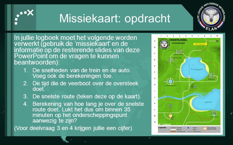 Missiekaart: opdracht In jullie logboek moet het volgende worden verwerkt (gebruik de 'missiekaart' en de informatie op de resterende slides van deze PowerPoint om de vragen te kunnen beantwoorden): 1.De snelheden van de trein en de auto.