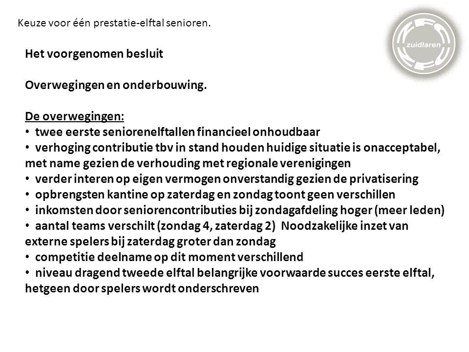 Keuze voor één prestatie-elftal senioren. Het voorgenomen besluit Overwegingen en onderbouwing.