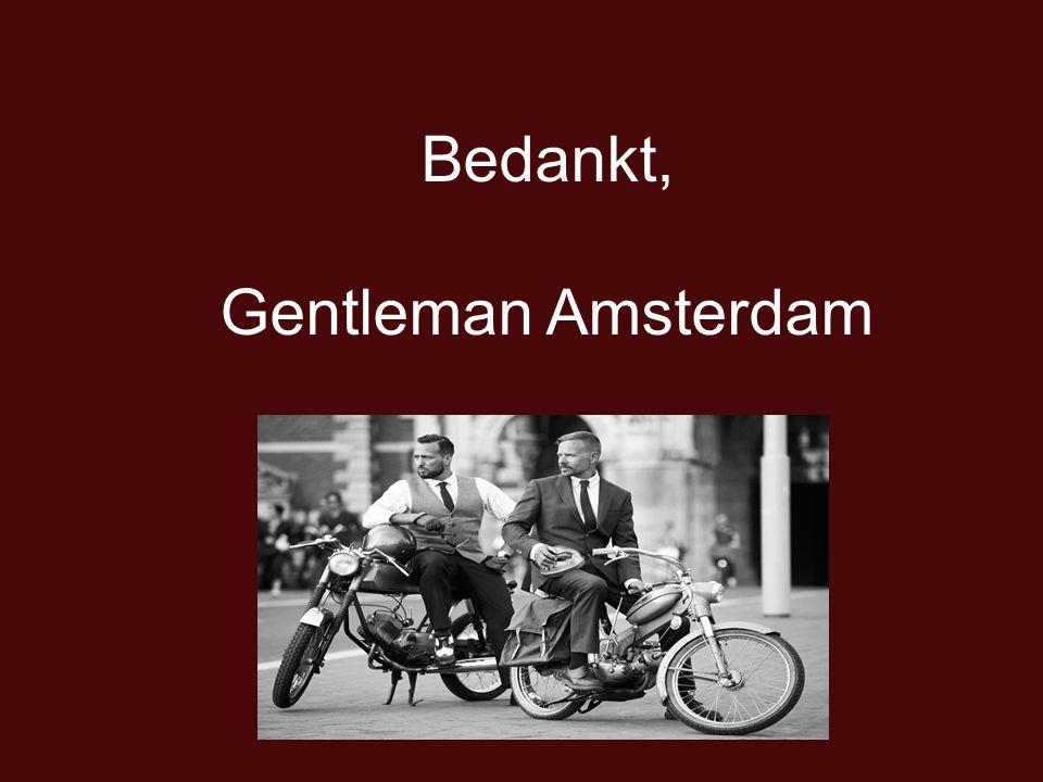 Bedankt, Gentleman Amsterdam