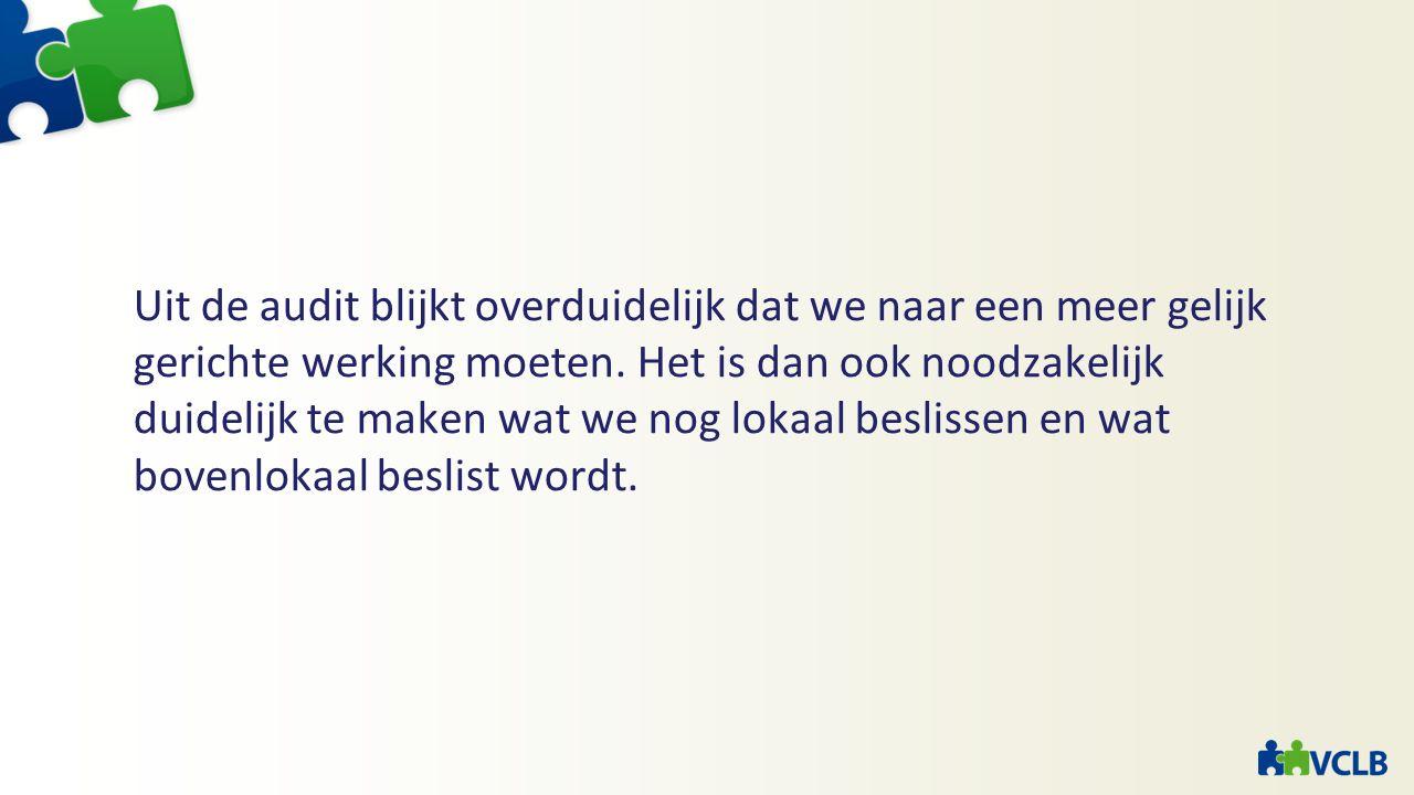 Uit de audit blijkt overduidelijk dat we naar een meer gelijk gerichte werking moeten.