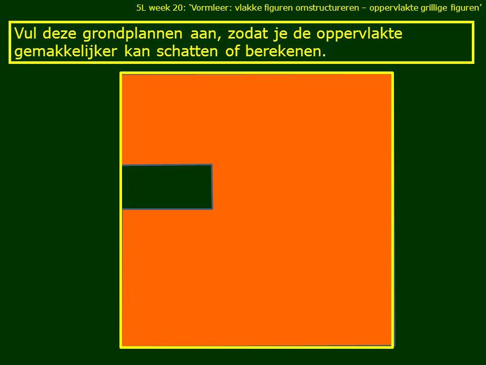 Vul deze grondplannen aan, zodat je de oppervlakte gemakkelijker kan schatten of berekenen.