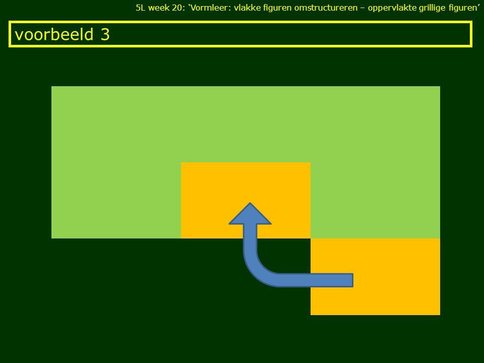 voorbeeld 4 5L week 20: 'Vormleer: vlakke figuren omstructureren – oppervlakte grillige figuren'