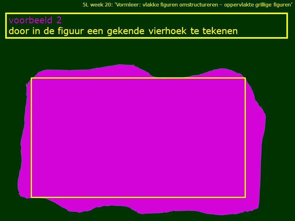 voorbeeld 3 - door een combinatie van beide  oppervlakte ligt tussen de oppervlakte van beide veelhoeken 5L week 20: 'Vormleer: vlakke figuren omstructureren – oppervlakte grillige figuren'