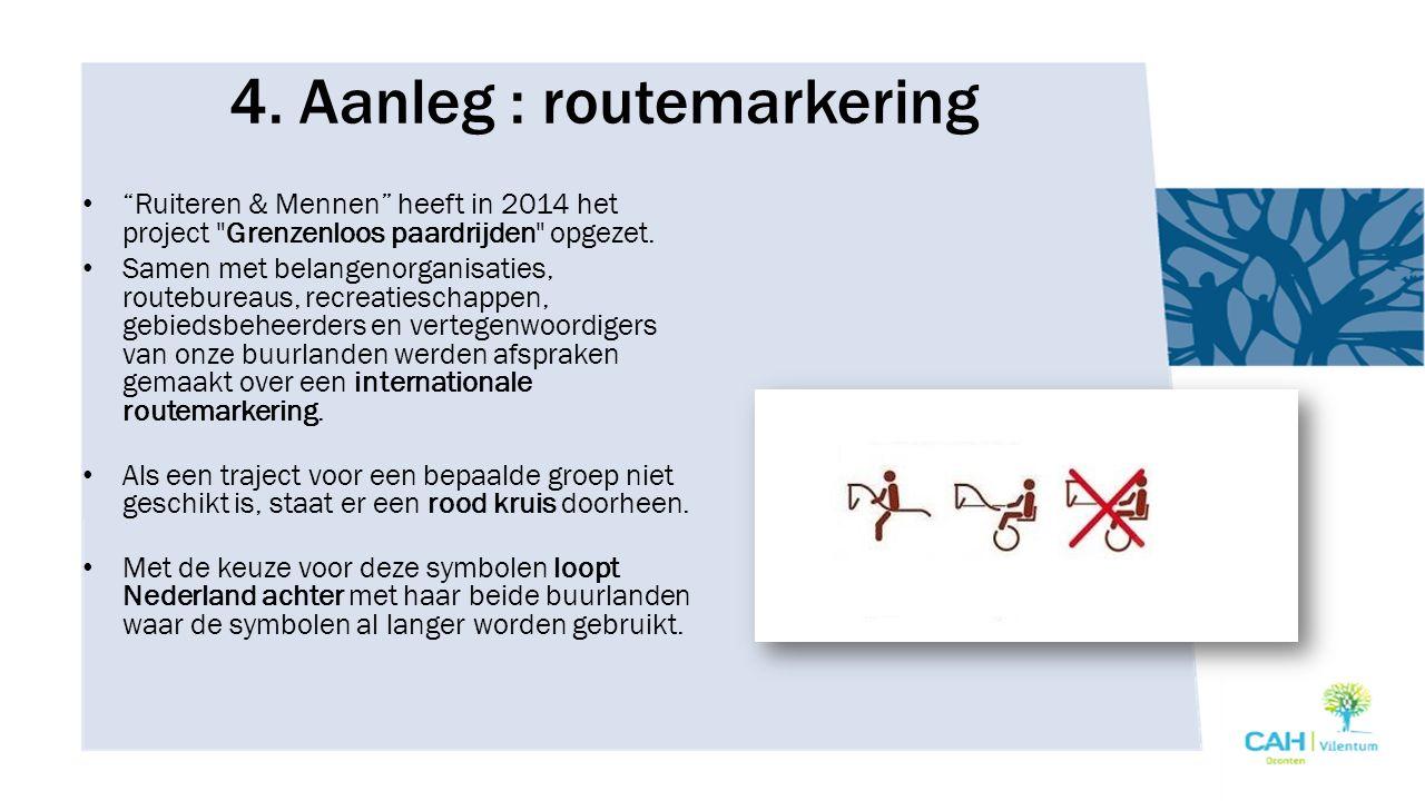"""4. Aanleg : routemarkering """"Ruiteren & Mennen"""" heeft in 2014 het project"""