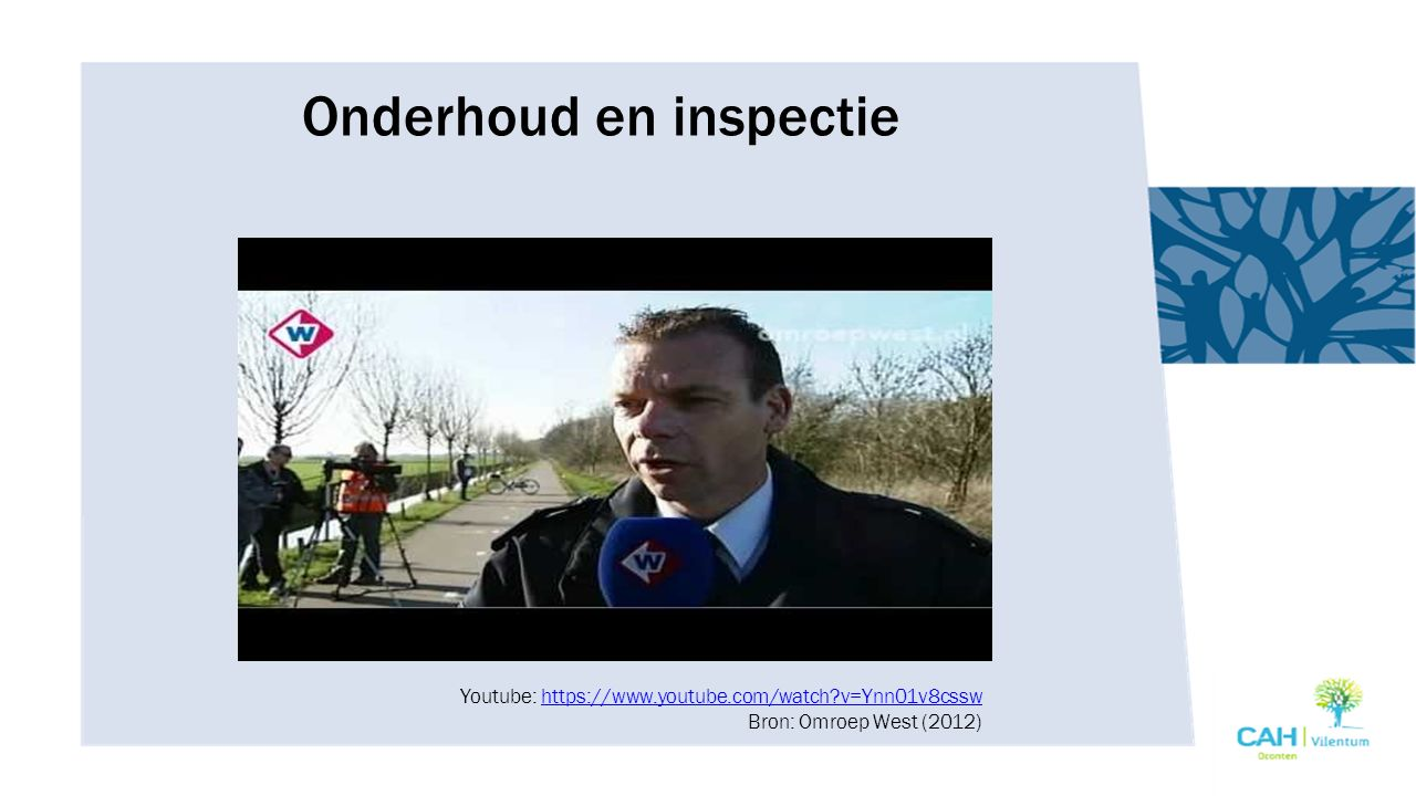 Onderhoud en inspectie Youtube: https://www.youtube.com/watch v=Ynn01v8cssw Bron: Omroep West (2012)https://www.youtube.com/watch v=Ynn01v8cssw