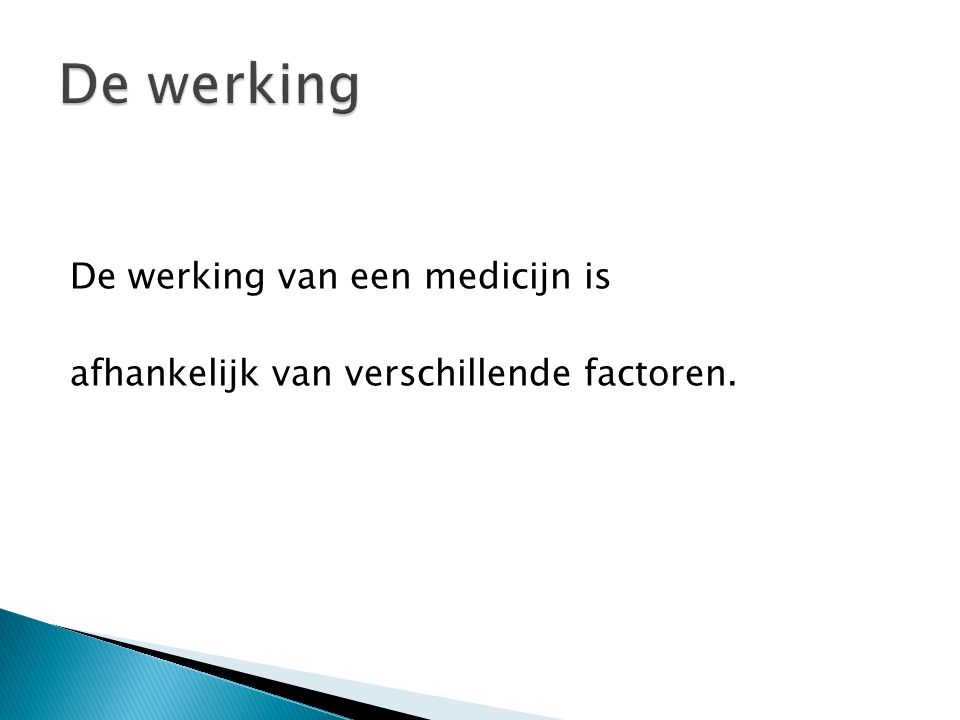 De werking van een medicijn is afhankelijk van verschillende factoren.