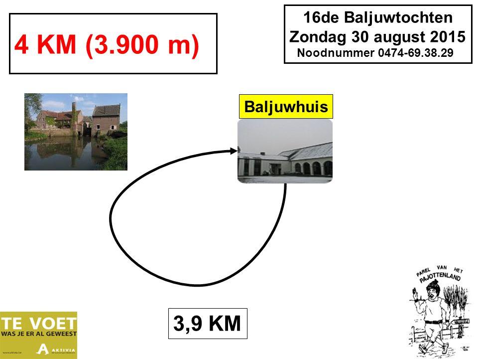 16de Baljuwtochten Zondag 30 august 2015 Noodnummer 0474-69.38.29 4 KM (3.900 m) 3,9 KM Baljuwhuis